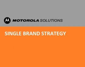 MOTOROLA SOLUTIONS NEW SINGLE-BRAND STRATEGY